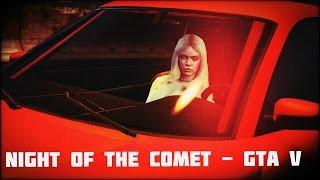 Night of the Comet  - GTA V