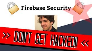React Native - Firebase Database | DON'T GET HACKED!! #1 Security Tip