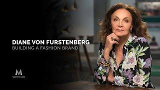Diane Von Furstenberg Teaches Building A Fashion Brand | Official Trailer | MasterClass