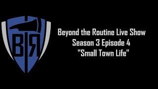 BtR Show - S03E04 Small Town Life 07/20/2017