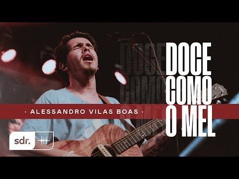 ALESSANDRO VILAS BOAS | AO VIVO - JESUS COPY | 03 | DOCE COMO O MEL