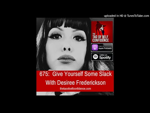 675:  Give Yourself Some Slack With Desiree Frederickson