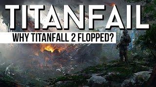 TITANFAIL - Why did Titanfall 2 fail?