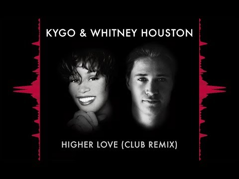 Kygo & Whitney Houston - Higher Love (Club Remix)