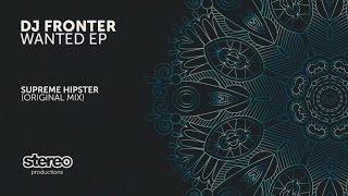 DJ Fronter - Supreme Hipster (Original Mix)