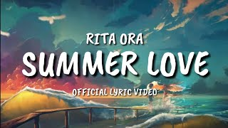 Rita Ora - Summer Love (Lyrics)