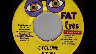 Cyclone Riddim Mix Fat Eyes 1999 BOUNTY KILLER, PINCHERS, BABY CHAM, SUGAR SLICK