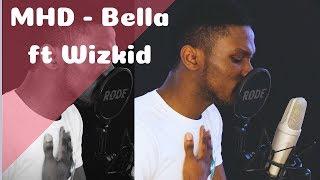 MHD   Bella Ft Wizkid