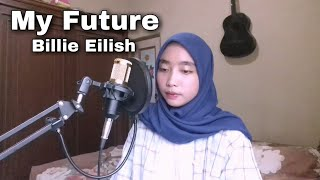 Billie Eilish - My Future cover ( Cover by Melani Wivia )