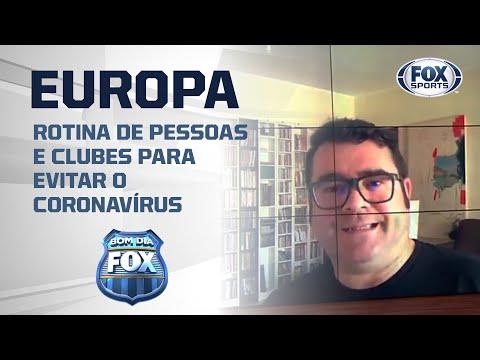 NOTÍCIAS DA EUROPA! Jornalista português revela rotina de pessoas e clubes para evitar o Coronavírus