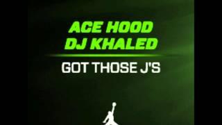 Ace Hood - Got Those J's (Prod By DJ Khaled) [NEW 2013]