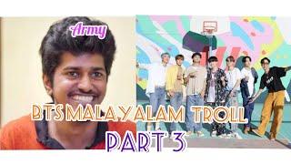BTS MALAYALAM TROLL PART 3 ||MALLU ARMY