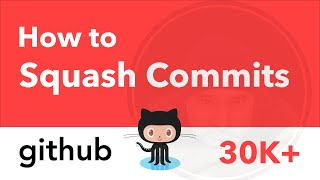 GIT Tutorial - How to Squash Commits