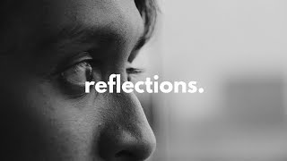 Reflections  Twenty Eighteen Edition