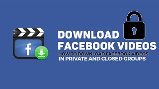 How to download Facebook Videos in private and closed groups : SIMPLE TRICK - 2020
