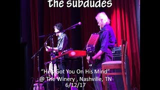 "The Subdudes - ""Hes Got You On His Mind"" The Winery, Nashville, 6/12/17"