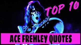 Top 10 Quotes by Ace Frehley