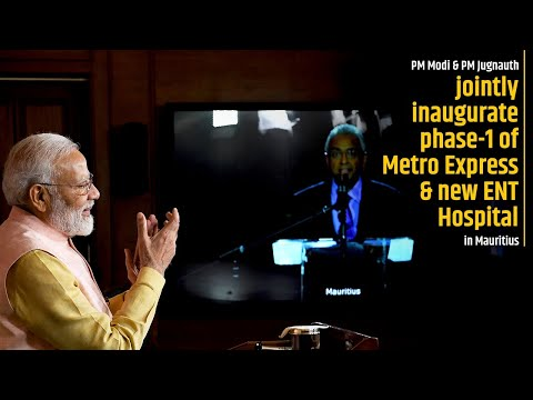 PM Modi & PM Jugnauth jointly inaugurate phase-1 of Metro Express & new ENT Hospital in Mauritius