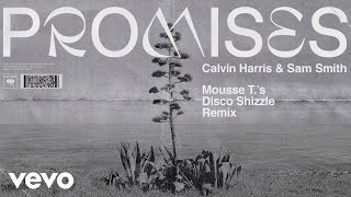 Calvin Harris, Sam Smith - Promises (Mousse T.'s Disco Shizzle Remix) (Audio)