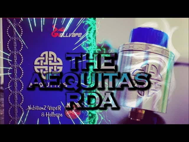 the aequitas rda by hell vape and ambitionz vaper
