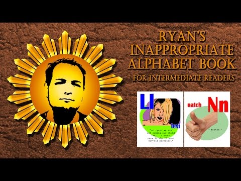 Ryan's Inappropriate Alphabet Book For Intermediate Readers