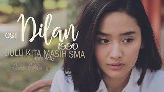Dulu Kita Masih SMA - Pidi Baiq (Bintan Radhita, Andri Guitara) Dilan 1990 cover