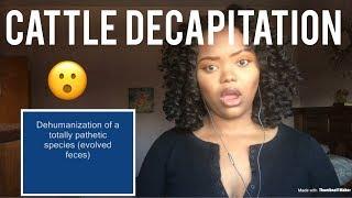 Cattle Decapitation- Kingdom of Tyrants REACTION!!!!