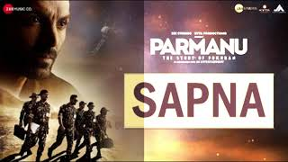 Sapna | FULL AUDIO | Parmanu | |Arijit Singh