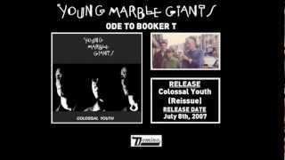 Young Marble Giants - Ode to Booker T