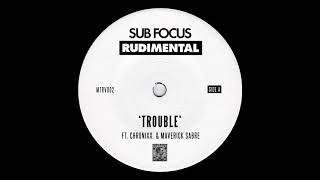 Sub Focus & Rudimental   Trouble (ft. Chronixx & Maverick Sabre)