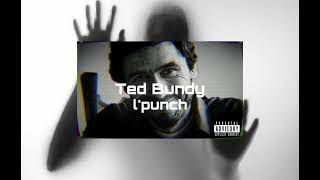 l punch ted bundy officiel audio...
