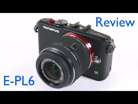 Olympus PEN E-PL6 Digital Camera Review and Video Test