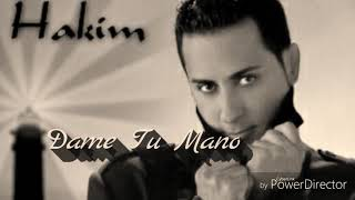 Dame Tu Mano - Hakim