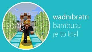Bambusu je to král (Minecraft song) - Wadní bratři (WB paří Minecraft)