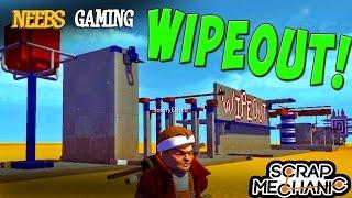 Scrap Mechanic - Wipeout!
