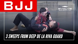 BJJ | 3 Sweeps From Deep De La Riva Guard | Evolve University