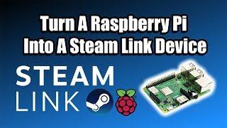 Turn A Raspberry Pi Into A Steam Link Device   Stream Steam Games To The Pi