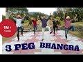 3 PEG 🍻 BHANGRA || Choreography By ANKUSH
