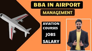BBA in Airport management | Aviation courses |Career | Scope | Salary | full detailed