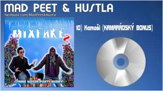 """Mad PeeT & Hustla - """"Kamoši (KAMARÁDSKÝ BONUS)"""""""