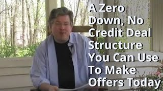 A Zero Down, No Credit Deal Structure You Can Use Today - Real Estate Investing