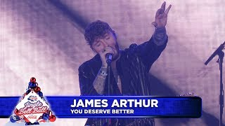 James Arthur   'You Deserve Better' (Live At Capital's Jingle Bell Ball 2018)