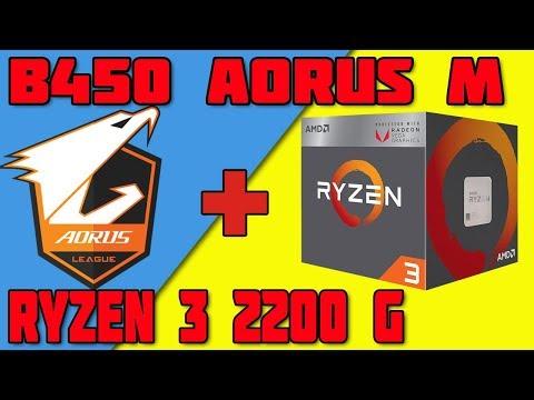 AMD RYZEN 3 2200G GIGABYTE B450 AORUS M / МОЯ СБОРКА / РАЗГОН ПАМЯТИ И ПРОЦЕССОРА  / БИОС / ОБЗОР