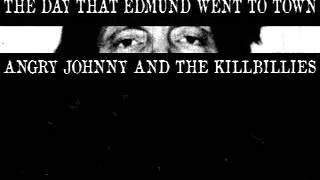 Angry Johnny And The Killbillies-The Day That Edmund Went To Town