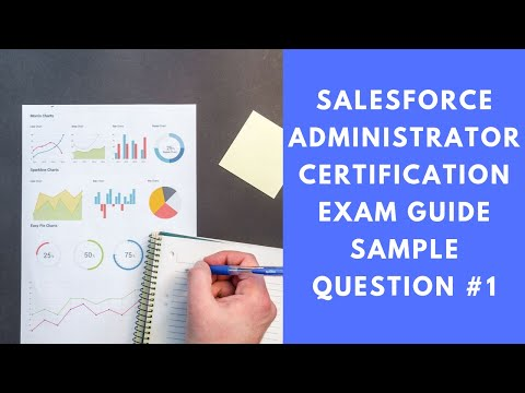 Salesforce Administrator Certification Exam Guide Sample Question ...