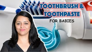 TOOTHBRUSH & TOOTHPASTE FOR KIDS || ORAL CARE GUIDELINES