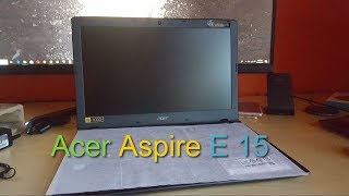 Acer Aspire E 15 Unboxing and Quick Review