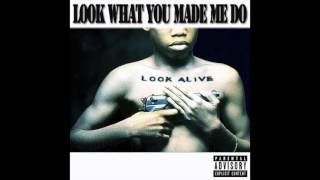 Look Alive - Look What You Made Me Do