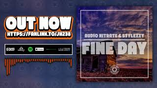 Audio Nitrate & Stylezzy - Fine Day (OFFICIAL AUDIO)