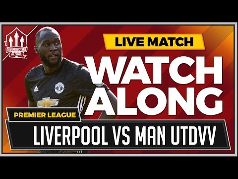 Liverpool Vs Manchester United LIVE Stream Watchalong